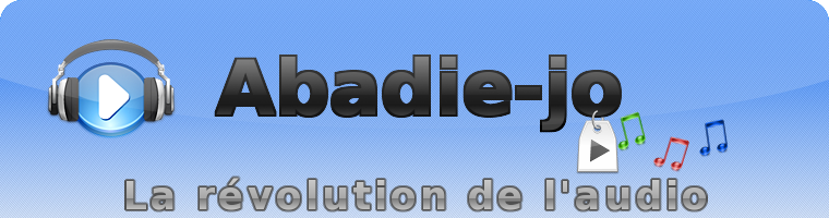 Abadie-jo, la révolution de l'audio